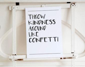 Throw Kindness Monochrome A4 Print | Motivational Prints, Inspirational Quotes, Simplistic Decor, Modern Wall Art Poster, Housewarming Gift