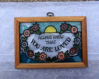Vintage Stain Glass Wall Hanging - Always know that You are Loved - Beautiful