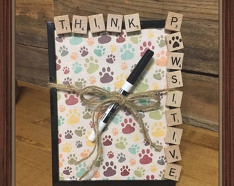 Dog Dry Erase Board, THINK PAWSITIVE, Positive Thinking, Dry Erase Board, Dog Lovers Gift, Cat Lovers Gift, 6x8 frame, Paw prints