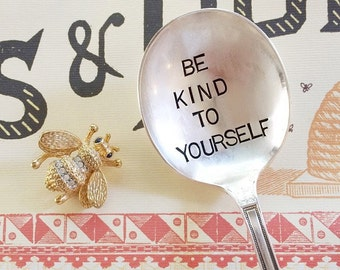 Be Kind To Yourself - Hand Stamped Spoon - Self Confidence spoon - self worth - recovery - recovery spoon