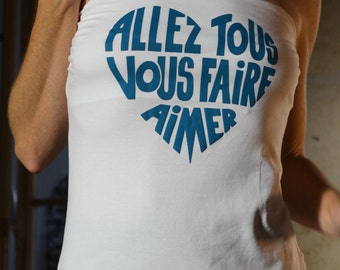 "woman top with french message, ""Allez tous vous faire aimer"", white written in blue, size M"