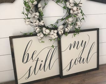 "MORE COLORS & SIZES 18x18 (set of 2) ""Be Still My Soul"" / hand painted / wood sign / farmhouse style / rustic"