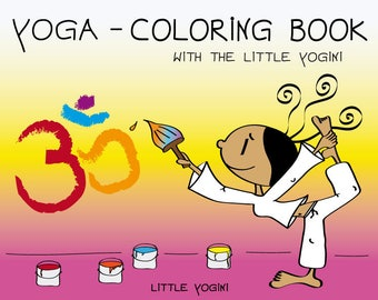 Kidsyoga - Coloring Book with Little Yogini - 20 adorable Coloring Pages as PDF Download