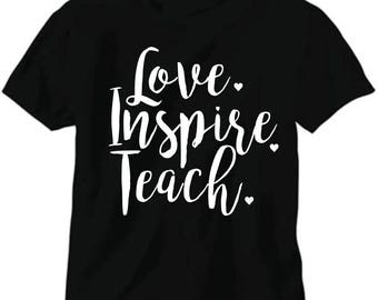 Love* Inspire* Teach* T-Shirt
