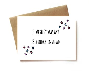 funny birthday card for best friend, brother or sister birthday card, I wish it was my birthday instead