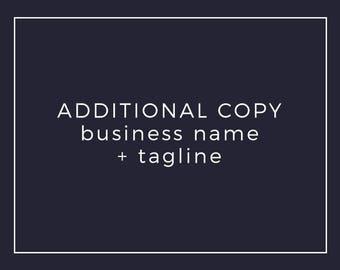 Premade Logo Add On: Additional Copy –business name / tagline