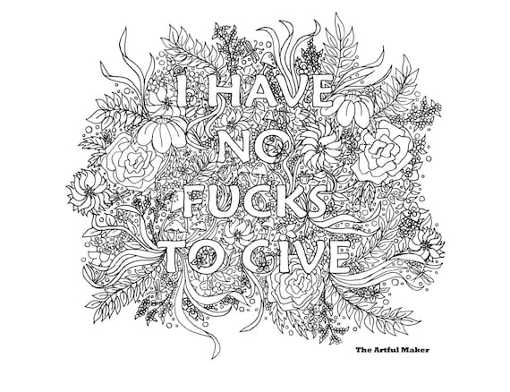 I Have No Fucks To Give Adult Coloring Page By The Artful