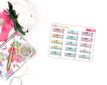 QUARTER SHEET - I Literally Did Nothing Planner Stickers for the Erin Condren Life Planner, Script Sticker, Script Planner Sticker - [P0886]