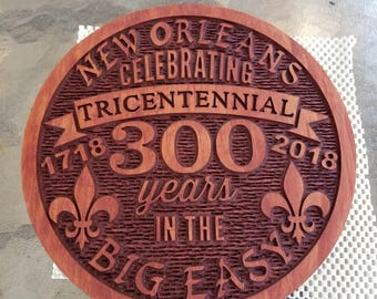 Wood Plaque for 300 Year Anniversary of New Orleans, LA