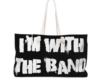 IM With The Band  Weekender Bag