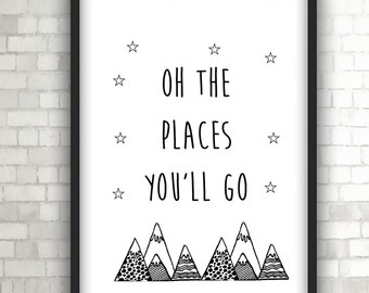 Oh The Places You'll Go, Nursery Print, Baby Gift, Home Decor, Black and White Art