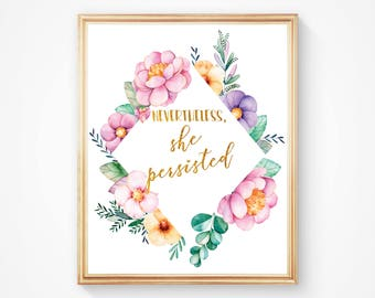 Nevertheless She Persisted, Feminist Quote, Floral, Pink, Peach, Digital Print, Wall Art, Watercolor, Printable, Girl Power