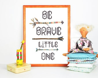 Be Brave Little One, Nursery quote, aztec nursery wall art, boy room print, arrow wall art boho nursery print