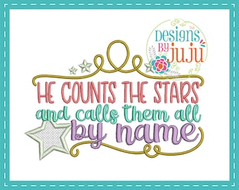 He Counts The Stars And Calls Them By Name Applique - Machine Embroidery - 4 sizes - Instant Download - Biblical Sayings - Design Pattern