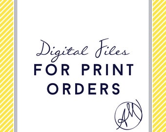 Digital Files for Print Orders