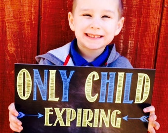 Customized Only Child Expiring Sign- Pregnancy Reveal Sign - Sibling Announcement - Expecting Announcement - Only Child Big Brother