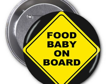 "Food Baby on Board 2 1/4"" pinback button"