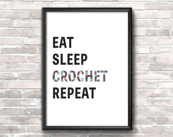 Eat Sleep Crochet Repeat Digital Download. Wall Art, Crafters print for crochet lovers, Minimalist poster.