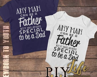 Kids | Any man can be a father but it takes a special someone to be a dad  Bodysuit Toddler shirt Kids Shirt DTG Printing on Demand