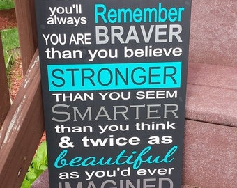You are Braver than you believe - Custom Sign - Encouragement Sign - Breast Cancer Sign - Vinyl - Paint - Hanger