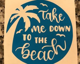 Take me to the Beach Decal