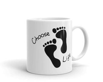 Pro-Life, Choose Life, Anti-Abortion, Chose Life Mug