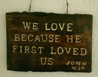 Sign, wood sign, carved wood sign, routed wood sign, wood sign with scripture, John 4:19,