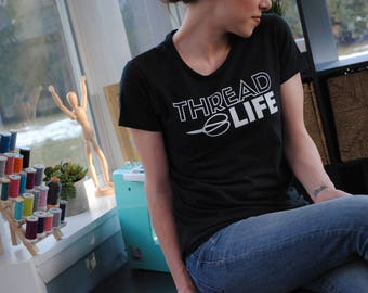 THREAD LIFE Sewing Tee - Graphic T-Shirt for Hobby Sewers and Crafters