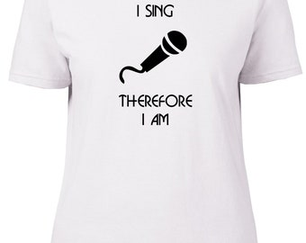 I Sing Therefore I Am. Funny. Ladies semi-fitted t-shirt.