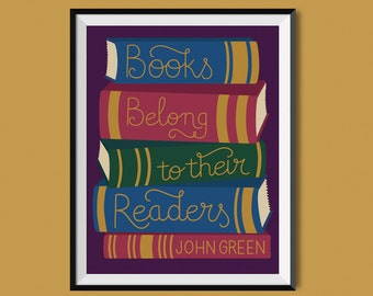 Books Belong to their Readers John Green Quote Print