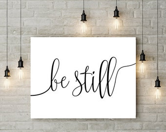 Be Still Poster Be Still Print Wall art Home Decor Bedroom Decor Housewarming Gift Inspirational Quote Nursery Decor Modern Printable