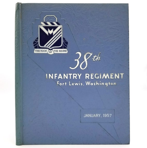 """38th Infantry Regiment 2d Infantry Division """"The Rock of the Marne"""" Yearbook, Fort Lewis, Washington, January 1957"""