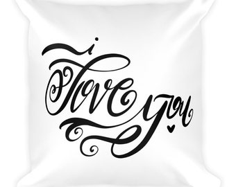 I Love You Square Throw Pillow