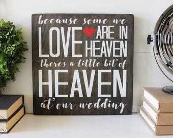 Because Some We Love Are In Heaven, There's a Little Bit of Heaven at our Wedding - Memorial Signs - Wedding Decor - Rustic
