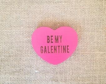 Be My Galentine, Valentine Sweetheart Magnet