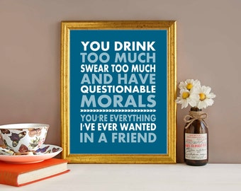 Funny Art Print, Friend Typography print, Wall decor, downloadable print, gift for friend