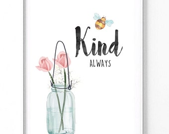 Be kind always Rose & bumble bee print