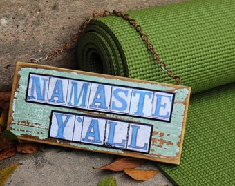 New Orleans art street signs, Namaste Y'all, Yoga, southern greeting, I bow to you, spiritual, meditation, trendy signs, gift under 40,