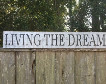 Living the Dream sign,Fixer Upper Inspired Signs,45x7.25 Rustic Wood Signs, Farmhouse Signs, Wall Décor