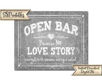 Printable Wedding Bar Sign   PRINTABLE Open bar sign, Open Bar Love Story, Because no love story started with salad, Barn Wedding printable