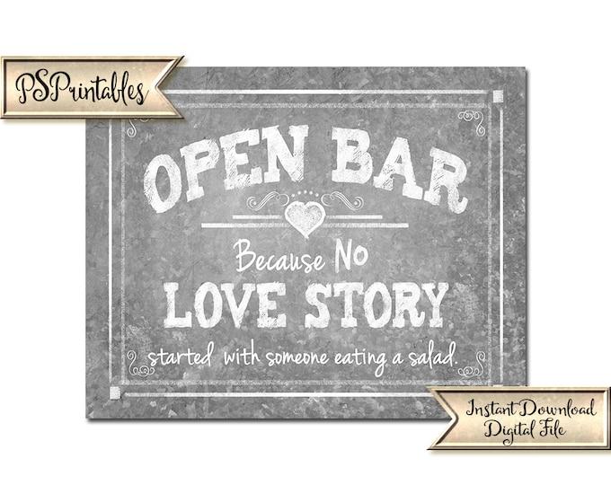 Printable Wedding Bar Sign | PRINTABLE Open bar sign, Open Bar Love Story, Because no love story started with salad, Barn Wedding printable