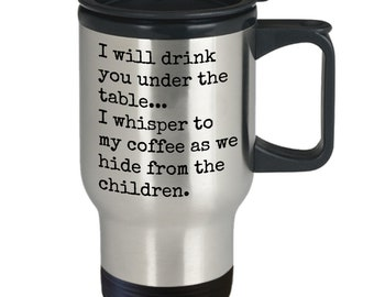 """Travel mug, Coffee mug, Funny mug, Dad, Gifts for dad, New dad gift, Mugs with sayings, Gift for him, Custom travel mug, """"Drink under table"""""""
