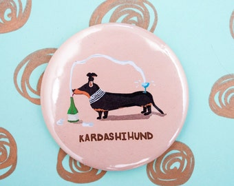 Kardashihund, Dachshund, Stocking filler for her, Kim Kardashian pin badge, Sausage dog, Dachshund gift, Pin Badge, Pocket Mirror, Keyring