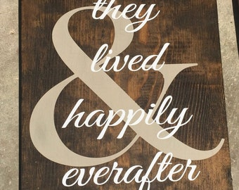 And they lived happily everafter 12x12 Wood sign