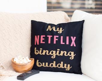 My Netflix Binging Buddy Pillow, Netflix Pillow, Netflix Quote, Netflix, Netflix Quote Pillow