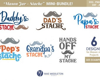 Mason Jar 'Stache Mini Bundle Printables & Cut Files: jpg, png, dxf, eps, svg files for cricut, silhouette, Father's day svgs, Grandpa svgs