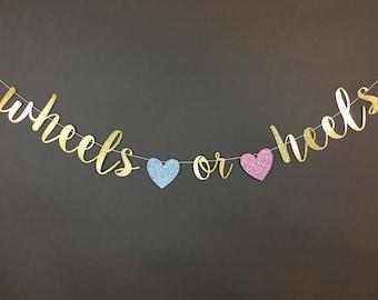 WHEELS OR HEELS banner, wheels or heels gender reveal, wheels or heels, wheels or heels decor, gender reveal decorations
