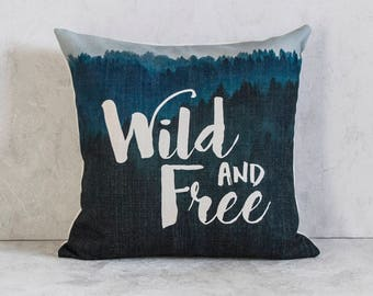 Wild and Free Inspirational Text Pillow Cover, Decorative Pillow Cover, Throw Pillow, Pillow Cushion, Sofa Pillow,Cushion Cover