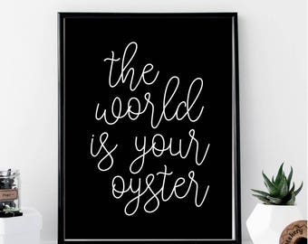 The World Is Your Oyster Print // Minimalist // Art // Typography // Fashion // Scandinavian Poster // Boho // Modern Office