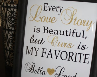 Gold Personalized Couples Print : Every Love Story is Beautiful but Ours is My Favorite 8x10 Wall Art Glitter Gold